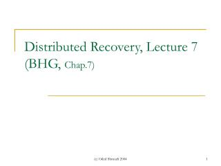 Distributed Recovery, Lecture 7  (BHG ,  Chap.7)