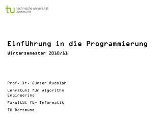 Einführung in die Programmierung Wintersemester 2010/11