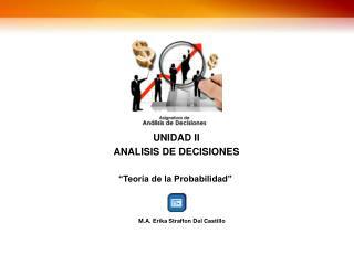 UNIDAD II ANALISIS DE DECISIONES