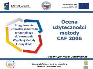 Ocena użyteczności metody  CAF 2006