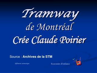 Tramway  de Montréal Crée Claude Poirier