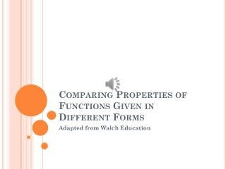 Comparing Properties of Functions Given in Different Forms