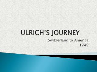 ULRICH'S JOURNEY