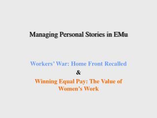 Managing Personal Stories in EMu