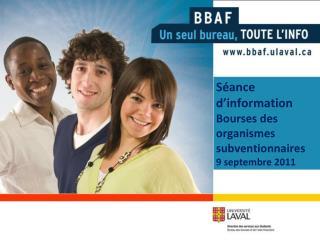 Séance d'information  Bourses des organismes subventionnaires 9 septembre 2011