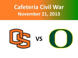 Cafeteria Civil War November 21, 2013