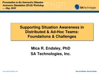 Supporting Situation Awareness in Distributed & Ad-Hoc Teams: Foundations & Challenges