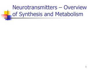 Neurotransmitters   Overview of Synthesis and Metabolism
