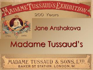Madame Tussaud�s
