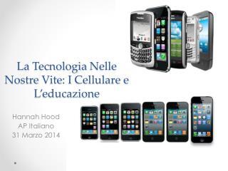 La  Tecnologia Nelle Nostre Vite : I  Cellulare  e  L'educazione