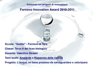 Concorso sui progetti di innovazione Fornovo Innovation Award 2010-2011
