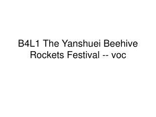 B4L1 The Yanshuei Beehive Rockets Festival -- voc
