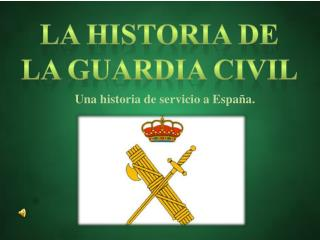 La historia de La guardia civil