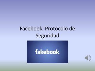 Facebook, Protocolo de Seguridad