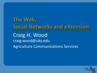The Web,  Social Networks and eXtension