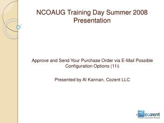 NCOAUG Training Day Summer 2008 Presentation