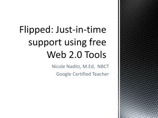 Flipped: Just-in-time support using free  Web 2.0 Tools