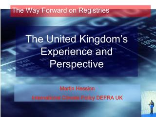 The United Kingdom's  Experience and Perspective