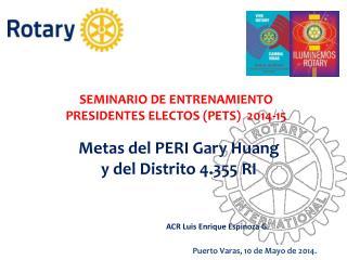 SEMINARIO DE ENTRENAMIENTO PRESIDENTES ELECTOS (PETS)  2014-15