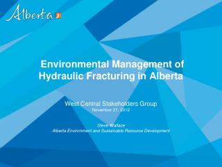Environmental Management of Hydraulic Fracturing in Alberta