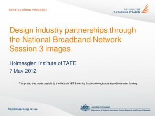 Design industry partnerships through the National Broadband Network Session 3 images