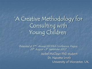 Isobel McClean PhD student Dr. Nanette Smith University of Worcester, UK.
