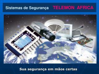 Sistemas de Segurança TELEMON  AFRICA