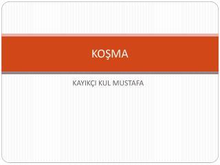 KOŞMA