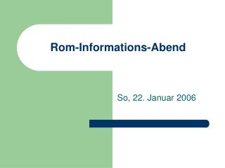 Rom-Informations-Abend