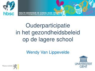 Ouderparticipatie  in het gezondheidsbeleid    op de lagere school Wendy Van Lippevelde