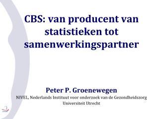 CBS: van  producent  van  statistieken  tot  samenwerkingspartner