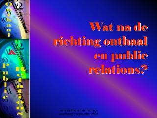 Wat na de richting onthaal en public relations?