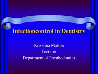 Infectioncontrol in Dentistry