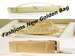 Fashions New Golden Bag