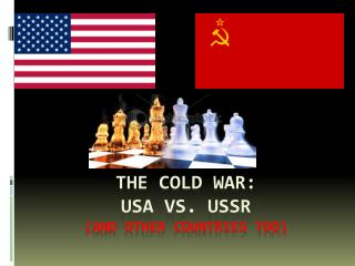 The Cold War: USA vs. USSR (and other countries too)