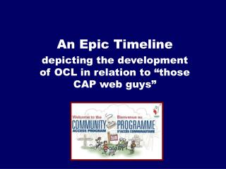 An Epic Timeline depicting the development of OCL in relation to