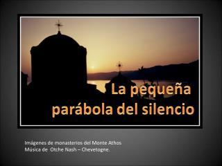 Imágenes de monasterios del Monte Athos Música de  Otche Nash – Chevetogne.