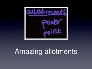 Amazing allotments
