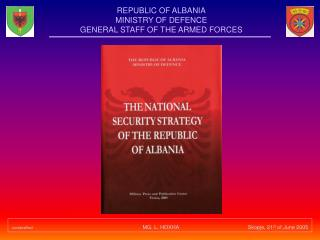 REPUBLIC OF ALBANIA MINISTRY OF DEFENCE GENERAL STAFF OF THE ARMED FORCES