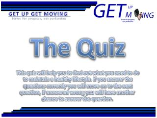 The Quiz This quiz will help you to find out what you need to do