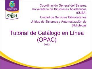 Tutorial de Cat�logo en L�nea (OPAC) 2013