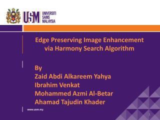 Edge Preserving Image Enhancement       via Harmony Search Algorithm