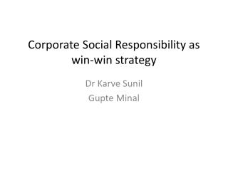 Corporate Social Responsibility as win-win strategy