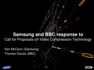 Samsung and BBC response to Call for Proposals on Video Compression Technology