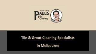 Paul's Tile Cleaning Melbourne