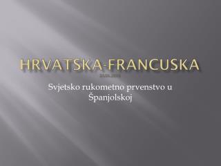 Hrvatska-Francuska 23.01.2013