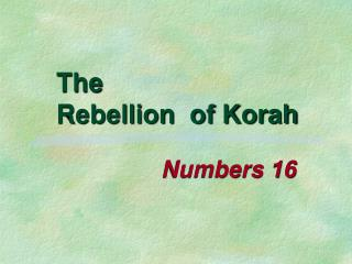 The  Rebellion  of Korah