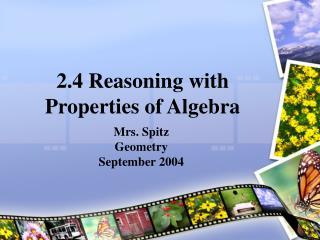 2.4 Reasoning with Properties of Algebra