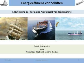 Entwicklung der Form und Antriebsart von Frachtschiffe