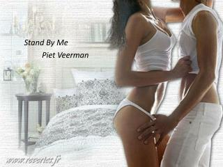 Stand By Me           Piet Veerman